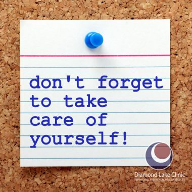 Don't forget to take care of yourself!
